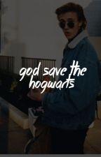 God Save The Hogwarts  by shippersatan