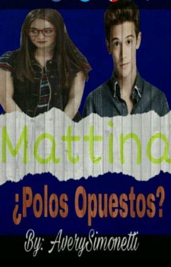 Mattina ¿Polos Opuestos?-pausada