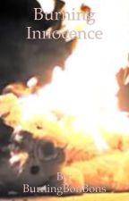 Burning Innocence  by BurningBonBons