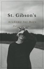 St. Gibson's Academy For Boys(boyxboy) by HalcyonDreamer
