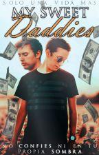 My Sweet Daddies/ libro #2 de La saga Mine(EN EDICION)  by SOLO_UNA_VIDA_MAS