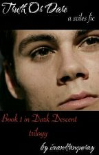 Truth Or Dare (Sciles) [Dark Descent Trilogy, Book #1] by iceandtanqueray