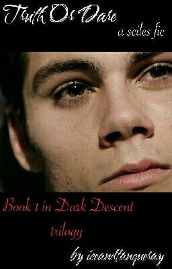 Truth Or Dare (Sciles) [Dark Descent Trilogy, Book #1]