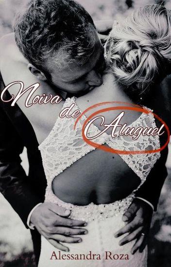 Noiva de Aluguel (Concluída) #wattys2017