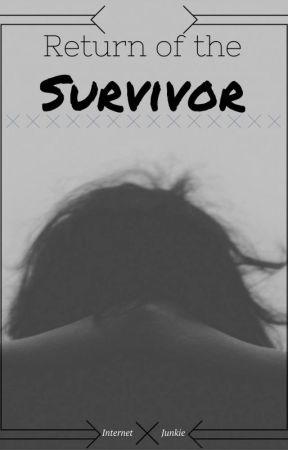 Return of the Survivor by InternetJunkie