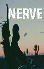 NERVE by Brooklynisback