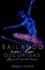 Bailando En La Oscuridad by Elenna3009