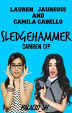 Sledgehammer [Camren G!P] by Palacio_5H