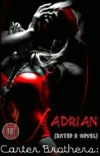 Carter Brothers: Adrian (Rated R Novel) by cherrypop12