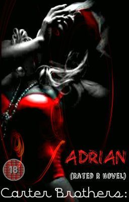 Carter Brothers: Adrian (Rated R Novel)