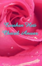 Curahan hati Chairil Anwar by Sella211