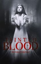 Tainted Blood by MissKaterinaP