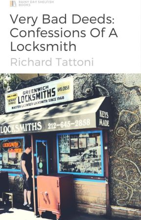 Very Bad Deeds: Confessions Of A Locksmith by Rich_Lionheart