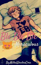Ble Ble Ble - Miraculous by MilkaWrednaCma