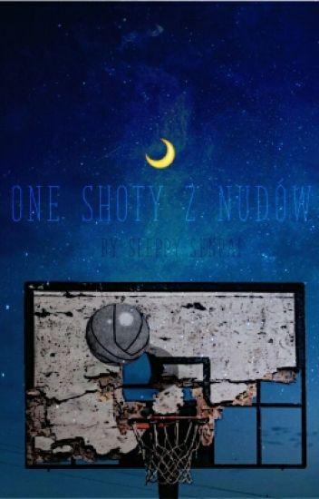 One Shoty Z Nudów [ZAWIESZONE]