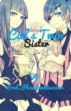 Ciel's twin sister by Lord_Phantomhive1224