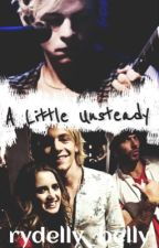 A Little Unsteady || Raura by rydelly_belly