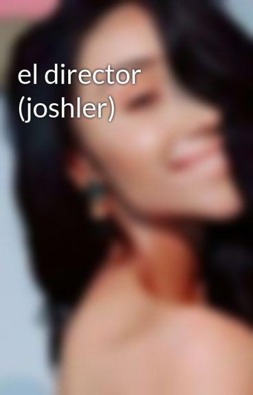 el director (joshler)
