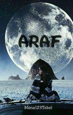 ARAF (düzenleniyor) by Mena123tekel