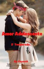 Amor Adolescente 2° Temporada. by paynek