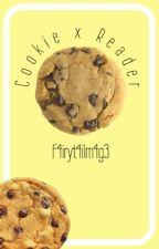 Cookie x Reader Oneshots by FairyTailMage2004