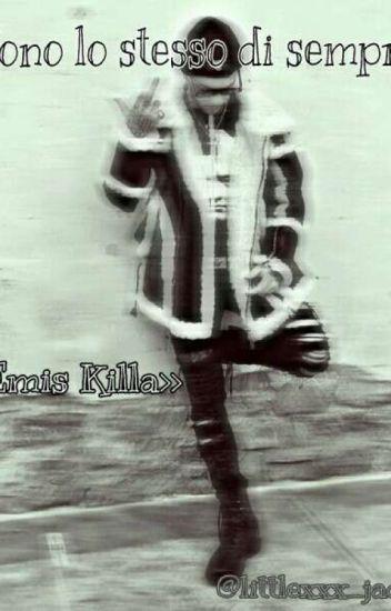 Sono lo stesso di sempre ~Emis Killa