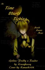 Time starts ticking (FNAF Golden Freddy x Reader) by Krazykazzy