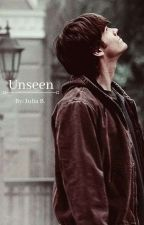 Unseen (Sam Winchester X Reader)  by Star_Wars_Fangirl_