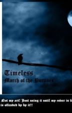 Timeless, March of the Puritines. (Sequel!) by Animesooty