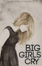 Big Girls Cry by tearsofarainbow