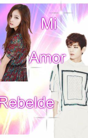 Mi Amor Rebelde (Taehyung y Tu)Primera Temporada by SilvinaMin19