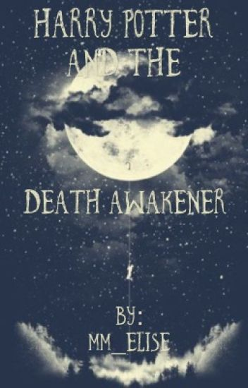 Harry Potter and the Death Awakener