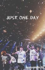 Just One Day | BTS x Reader by rivenbutterfly