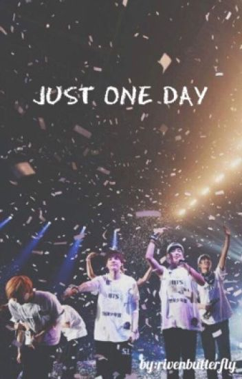 Just One Day Bts X Reader Endlessjin Wattpad