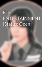 FTH ENTERTAINMENT [Status: Open] by VltnsCoupid