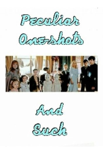Peculiar Oneshots & Such