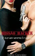 MISSÃO HACKER - O alvo nem sempre é o inimigo by StellaGonzalezD3