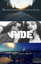 Ride «Camren Fic» by JaureguiSoul