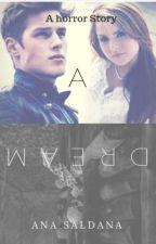 A Dream by AnaSaldaa5