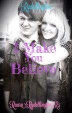 I make you believe llRydellingtonll  by RauraRydellington_R5