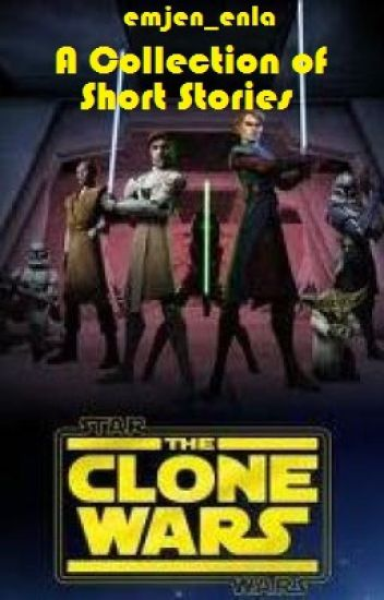 Star Wars: The Clone Wars: A Collection of Short Stories