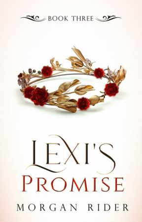 Lexi's Promise [Bk 3] by neverfakeit