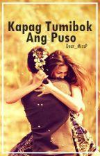 Kapag Tumibok Ang Puso (Timaan) by Dear_MissP