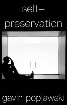 SELF-PRESERVATION by GPoplawski