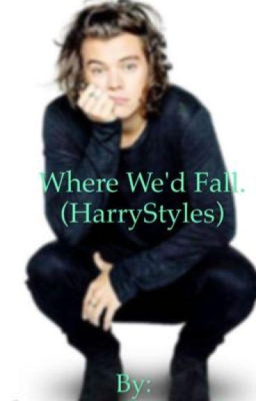 Where We'd Fall.