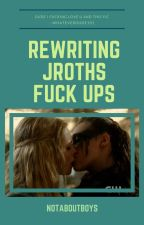 Rewriting Jroths Fuck Ups (CLEXA) by NotAboutBoys