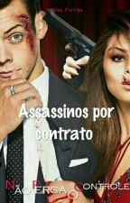 Assassinos Por Contrato  by -Psicopata1D