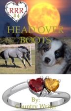 Head Over Boots: book 4 of the Triple R series by countryreb020