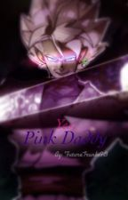 Yes, Pink Daddy by FutureTrunks98