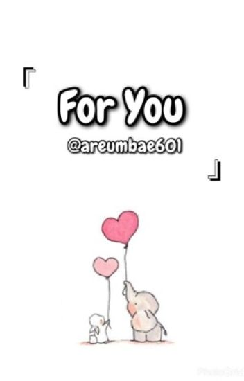 For You || Byun Baekhyun